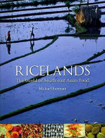 Ricelands : The World of South-East Asian Food : The World of South-East Asian Food - Michael Freeman