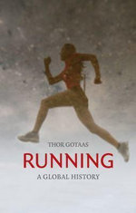 Running : A Global History - Thor Gotaas