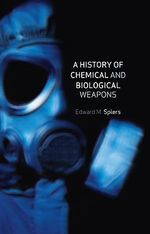 A History of Chemical and Biological Weapons - Edward M. Spiers