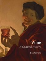 Wine : A Cultural History - John Varriano