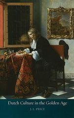 Dutch Culture in the Golden Age - J.L. Price