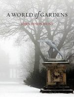 A World of Gardens - John Dixon Hunt