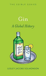 Gin : A Global History - Lesley Jacobs Solmonson