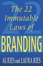 The 22 Immutable Laws of Branding - Al Ries