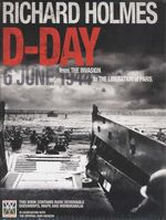 D Day  From the Invasion - Richard Holmes