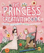 The Princess Creativity Book : Stickers. Fold-Out Scene. Stencils. Pretty Paper - Andrea Piinnington