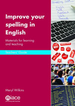 Improve Your Spelling in English : Teacher's Guide - Meryl Wilkins