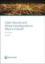 Cyber Security and Global Interdependence : What is Critical? - Dave Clemente