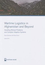 Wartime Logistics in Afghanistan and Beyond : Analysing Complex Adaptive Systems as Networks and as Wicked Problems - Ryan Evans