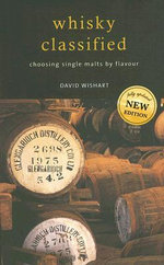 Whisky Classified : Choosing Single Malts By Flavour - David Wishart