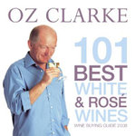 Oz Clarke 101 Best White Wines and Rose Wines : Wine Buying Guide 2008 - Oz Clarke