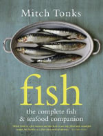 Fish : The Complete Fish and Seafood Companion - Mitchell Tonks