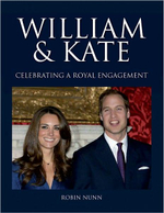 William & Kate : Celebrating a Royal Engagement - Robin Nunn