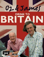 Oz and James Drink to Britain - Oz Clarke