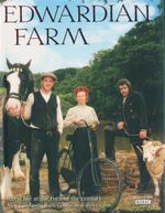 Edwardian Farm : Rural Life at the Turn of the Century - Ruth Goodman
