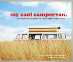 My Cool Campervan : An Inspirational Guide to Retro-style Campervans - Jane Field-Lewis