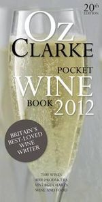 Oz Clarke's Pocket Wine Book 2012 : 20th Edition - Oz Clarke