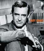 Cary Grant a Life in Pictures : A Life in Pictures - Yann-Brice Dherbier