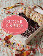 Sugar and Spice : Sweets & Treats from Around the World - Gaitri Pagrach-Chandra