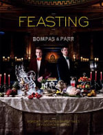 Feasting with Bompas & Parr - Sam Bompas