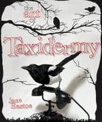 The Art of Taxidermy - Jane Eastoe
