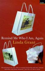 Remind Me Who I Am, Again - Linda Grant