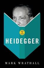 How to Read Heidegger - Mark A. Wrathall