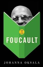 How to Read Foucault : The Star-Born Story of Humanity's Celestial Origin... - Johanna Oksala
