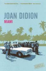 Miami : Classics of Reportage - Joan Didion