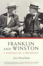 Franklin and Winston : A Portrait of a Friendship - Jon Meacham