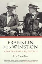 Franklin and Winston : A Portrait of a Friendship - Jon Meacham