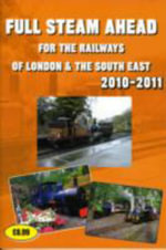 Full Steam Ahead for the Railways of London & the South East 2010-2011