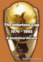 The Intertoto Cup 1976-1985 A Statistical Record - Dirk Karsdorp