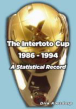 The Intertoto Cup 1986-1994 A Statistical Record - Dirk Karsdorp