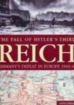The Fall of Hitler's Third Reich - David Jordan