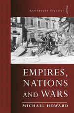 Empires, Nations and Wars - Michael Howard