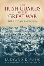 The Irish Guards in the Great War : The Second Battalion - Rudyard Kipling