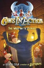 Cows in Action 2 : The Moo-my's Curse - Stephen Cole