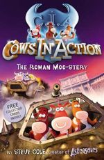 Cows in Action 3 : The Roman Moo-stery - Stephen Cole
