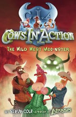 Cows in Action 4 : The Wild West Moo-nster - Stephen Cole