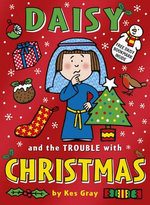 Daisy And The Trouble with Christmas : Daisy Series : Book 15 - Kes Gray