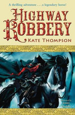 Highway Robbery - Kate Thompson