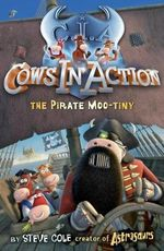 Cows in Action 7 : The Pirate Mootiny - Stephen Cole