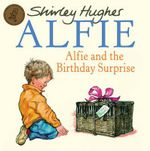 Alfie and The Birthday Surprise - Shirley Hughes