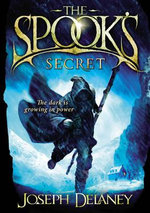 The Spook's Secret : Wardstone Chronicles : Book 3 - Joseph Delaney