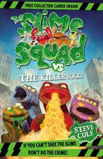 Slime Squad vs the Killer Socks : Bk. 5 - Steve Cole