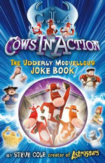 Cows in Action Joke Book : Cows in Action - Stephen Cole