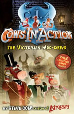 Cows In Action 09 : The Victorian Moo-ders :  The Victorian Moo-ders - Stephen Cole