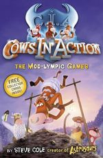 Cows in Action 10 : The Moo-lympic Games - Stephen Cole