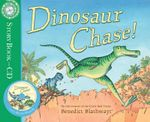 Dinosaur Chase! : Story Book and CD - Benedict Blathwayt